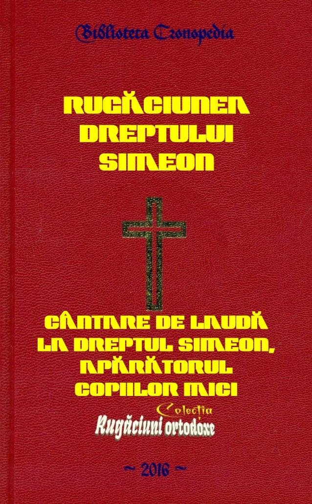 Rugăciunea Dreptului Simeon Cântare de laudă la Dreptul Simeon, apărătorul copiilor mici