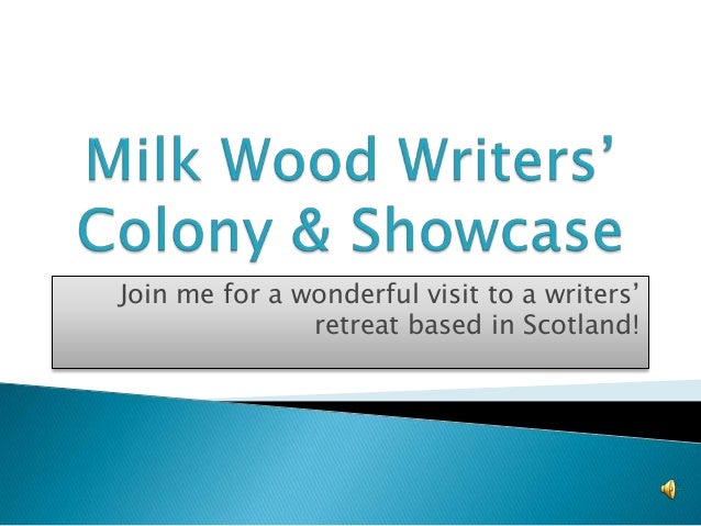 Join me for a wonderful visit to a writers' retreat based in Scotland!