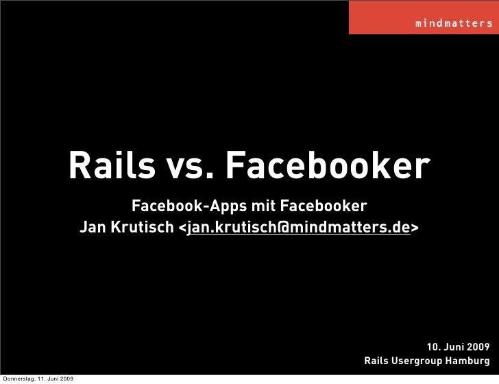 Rails vs. Facebooker                                   Facebook-Apps mit Facebooker                             Jan Krutis...