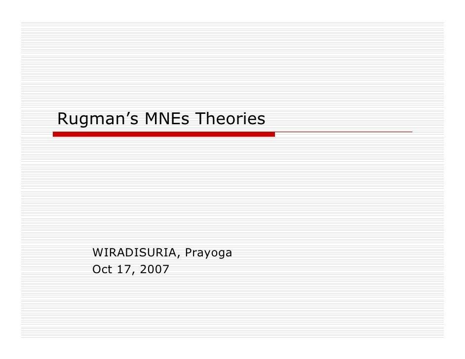 Rugman's MNEs Theories        WIRADISURIA, Prayoga    Oct 17, 2007