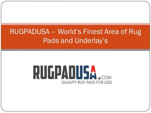 RUGPADUSA – World's Finest Area of Rug       Pads and Underlay's