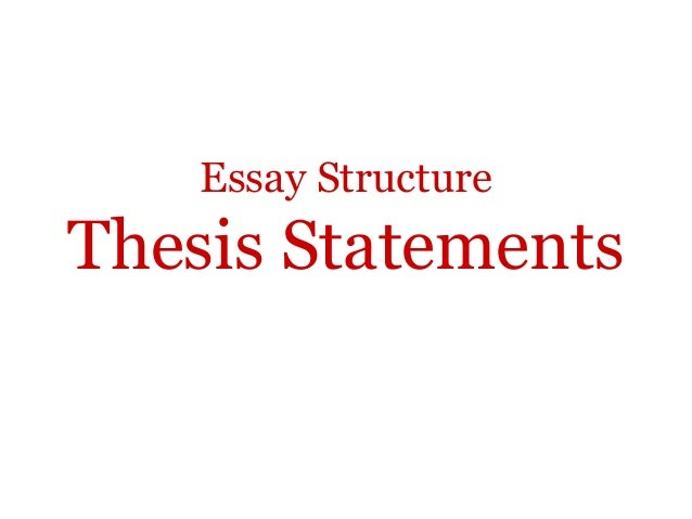 Essay Structure Thesis Statements