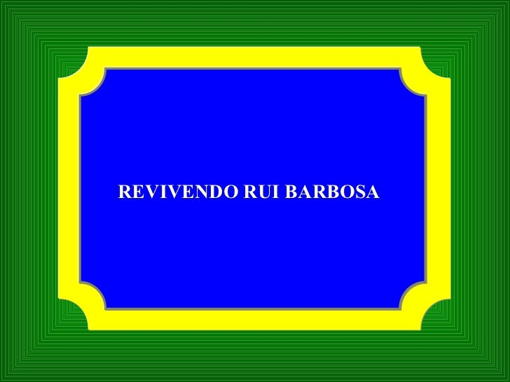 REVIVENDO RUI BARBOSA