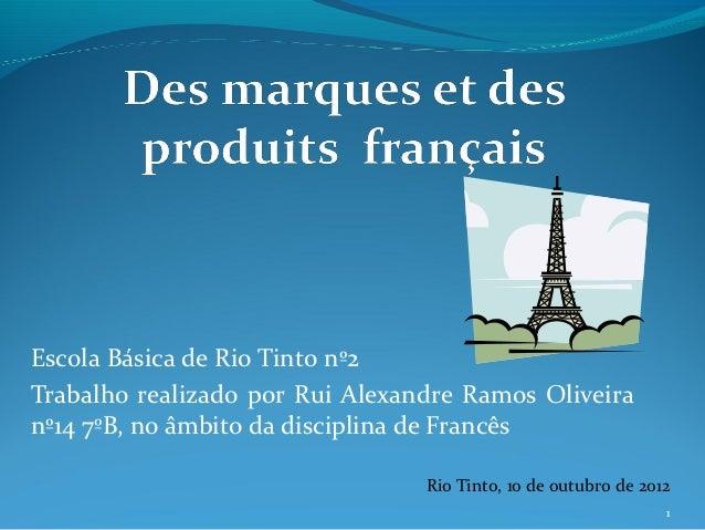Escola Básica de Rio Tinto nº2Trabalho realizado por Rui Alexandre Ramos Oliveiranº14 7ºB, no âmbito da disciplina de Fran...