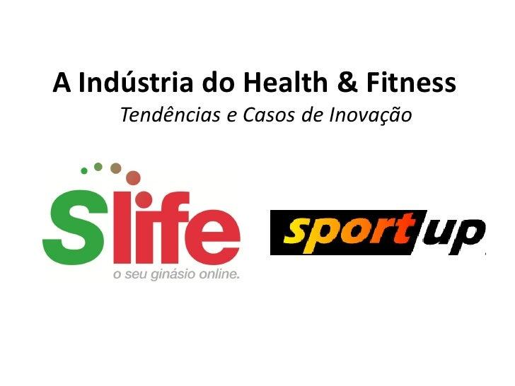 A Indústria do Health & Fitness      Tendências e Casos de Inovação