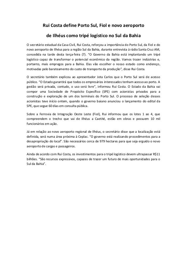 Rui Costa define Porto Sul, Fiol e novo aeroporto de Ilhéus como tripé logístico no Sul da Bahia O secretário estadual da ...