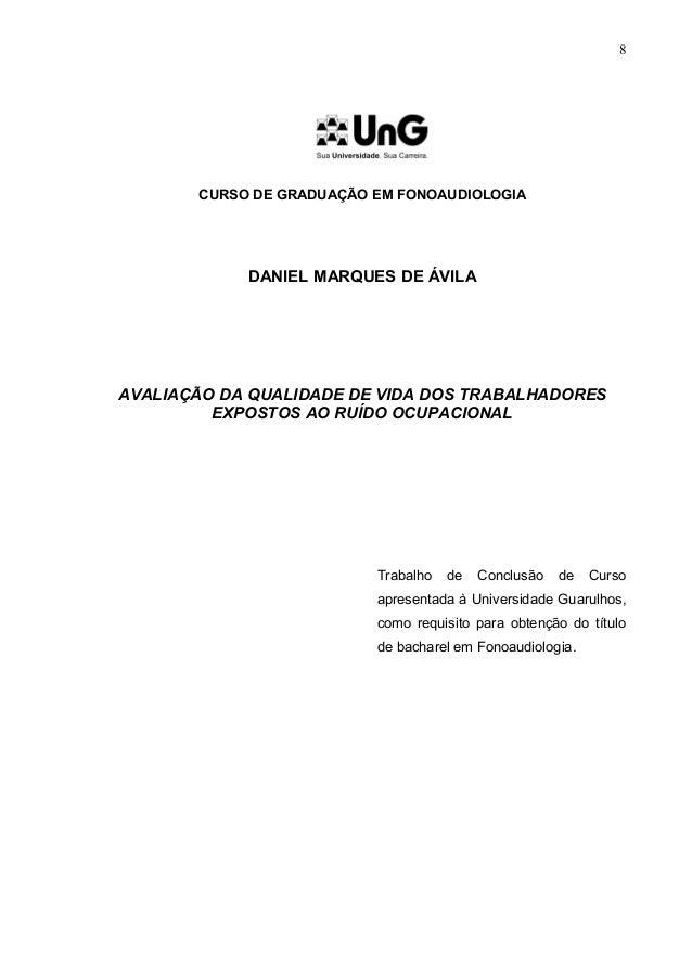 CURSO DE GRADUAÇÃO EM FONOAUDIOLOGIA DANIEL MARQUES DE ÁVILA AVALIAÇÃO DA QUALIDADE DE VIDA DOS TRABALHADORES EXPOSTOS AO ...