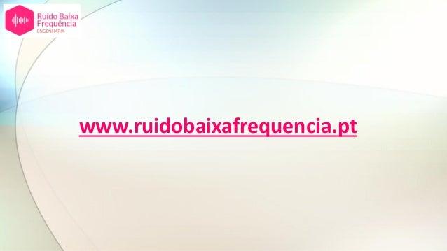 www.ruidobaixafrequencia.pt