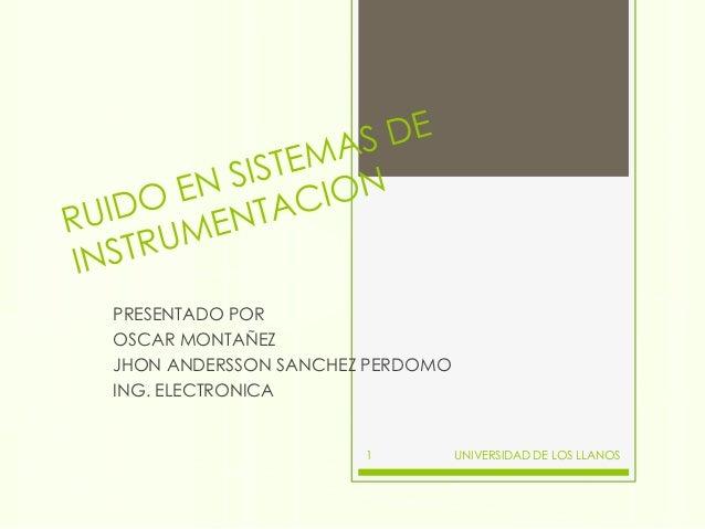 PRESENTADO POROSCAR MONTAÑEZJHON ANDERSSON SANCHEZ PERDOMOING. ELECTRONICA                      1          UNIVERSIDAD DE ...