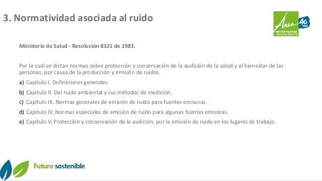 Ministerio de Salud - Resolución 8321 de 1983. Por la cuál se dictan normas sobre protección y conservación de la audición...