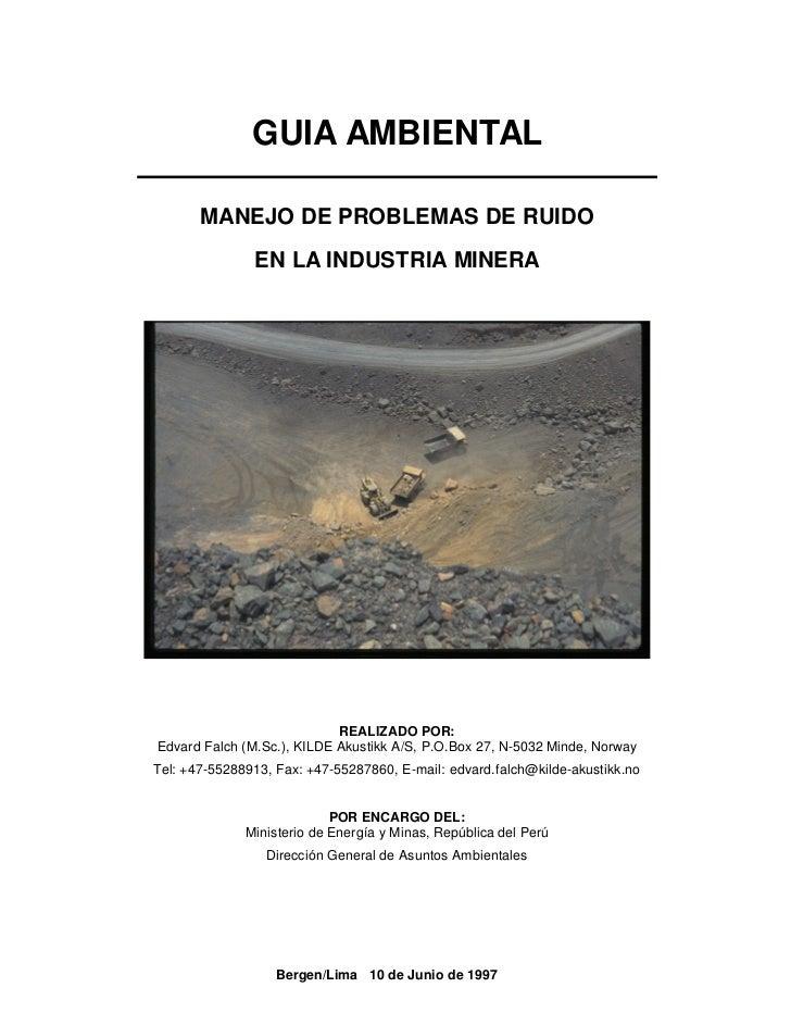 GUIA AMBIENTAL       MANEJO DE PROBLEMAS DE RUIDO               EN LA INDUSTRIA MINERA                            REALIZAD...