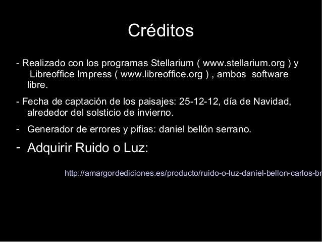 Créditos - Realizado con los programas Stellarium ( www.stellarium.org ) y Libreoffice Impress ( www.libreoffice.org ) , a...