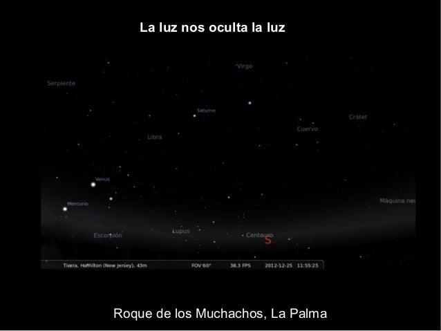Roque de los Muchachos, La Palma La luz nos oculta la luz