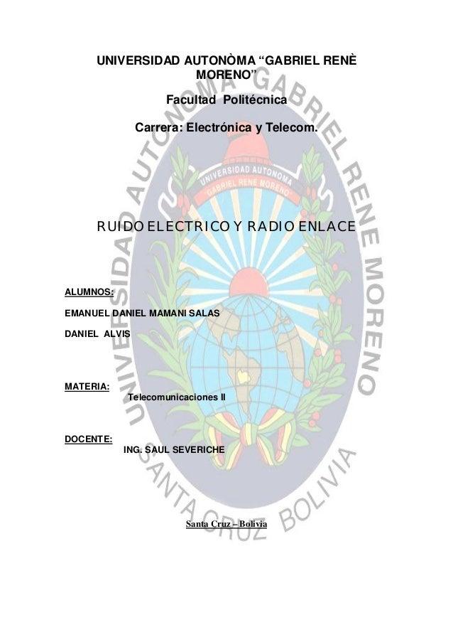 """UNIVERSIDAD AUTONÒMA """"GABRIEL RENÈ                  MORENO""""                    Facultad Politécnica               Carrera:..."""