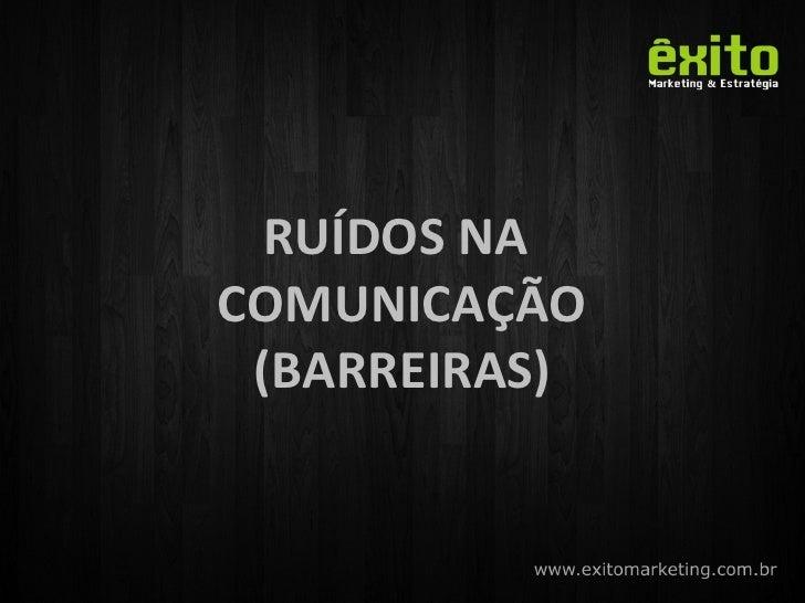 RUÍDOS NA  COMUNICAÇÃO (BARREIRAS)