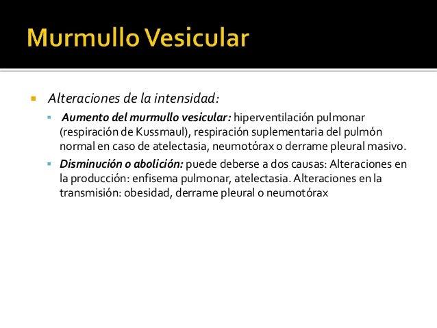  Es la superposición del ruido laringotraqueal y el murmullo  vesicular en determinadas regiones del pulmón (zona de  bif...