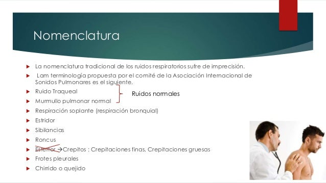 Ruidos respiratorios anormales Slide 3