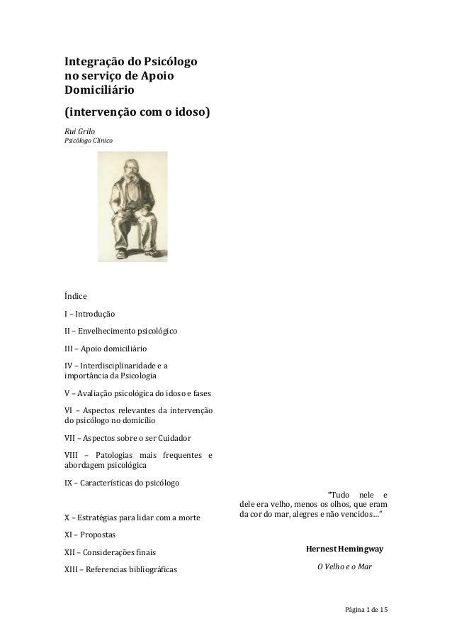 Integração do Psicólogono serviço de ApoioDomiciliário(intervenção com o idoso)Rui GriloPsicólogo ClínicoÍndiceI – Introdu...