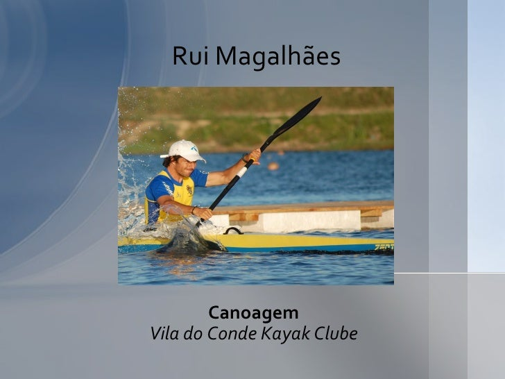 Rui Magalhães        CanoagemVila do Conde Kayak Clube