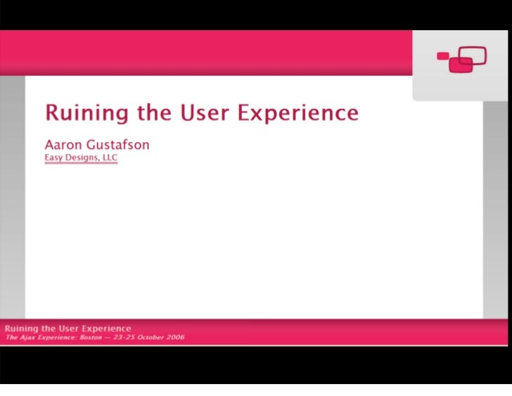 Ruining the User Experience (The Ajax Experience '06)
