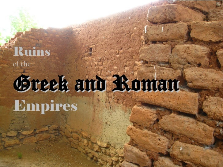 Ruins of the   Greek and Roman Empires