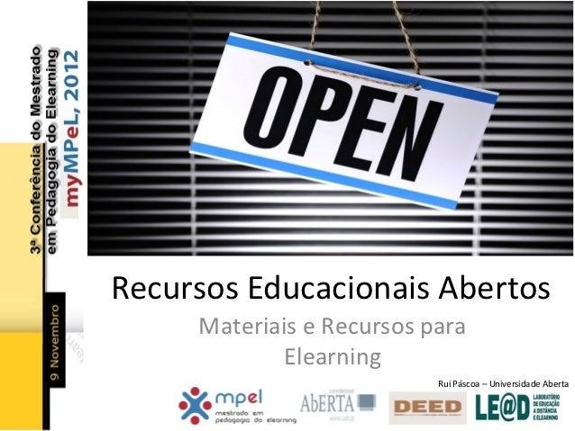 Recursos Educacionais Abertos     Materiais e Recursos para             Elearning                           Rui Páscoa – U...