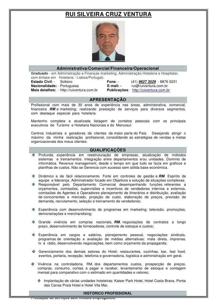RUI SILVEIRA CRUZ VENTURA               Administrativa/Comercial/Financeira/OperacionalGraduado - em Administração e Finan...