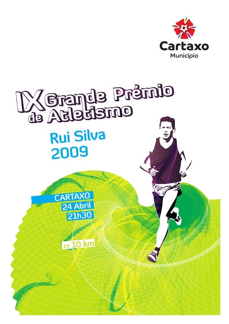 Grande Prémio de Atletismo Rui Silva vai para a estrada na noite de 24 de Abril     O Grande Prémio de Atletismo Rui Silva...