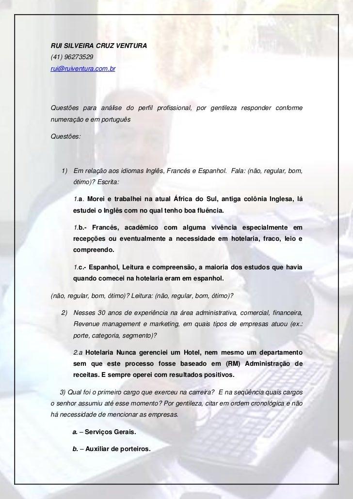 RUI SILVEIRA CRUZ VENTURA(41) 96273529rui@ruiventura.com.brQuestões para análise do perfil profissional, por gentileza res...