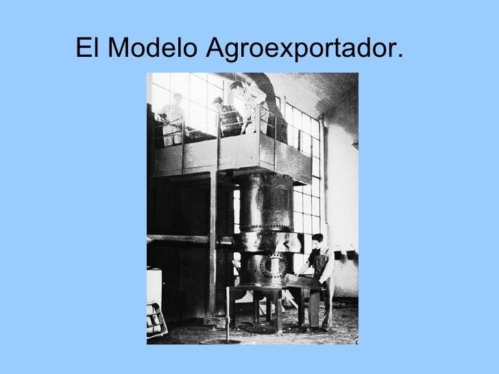 El Modelo Agroexportador.
