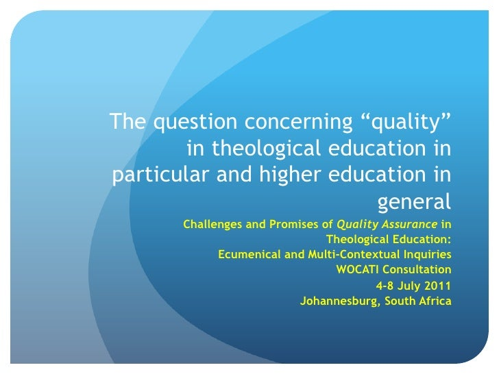 "The question concerning ""quality""        in theological education inparticular and higher education in                    ..."