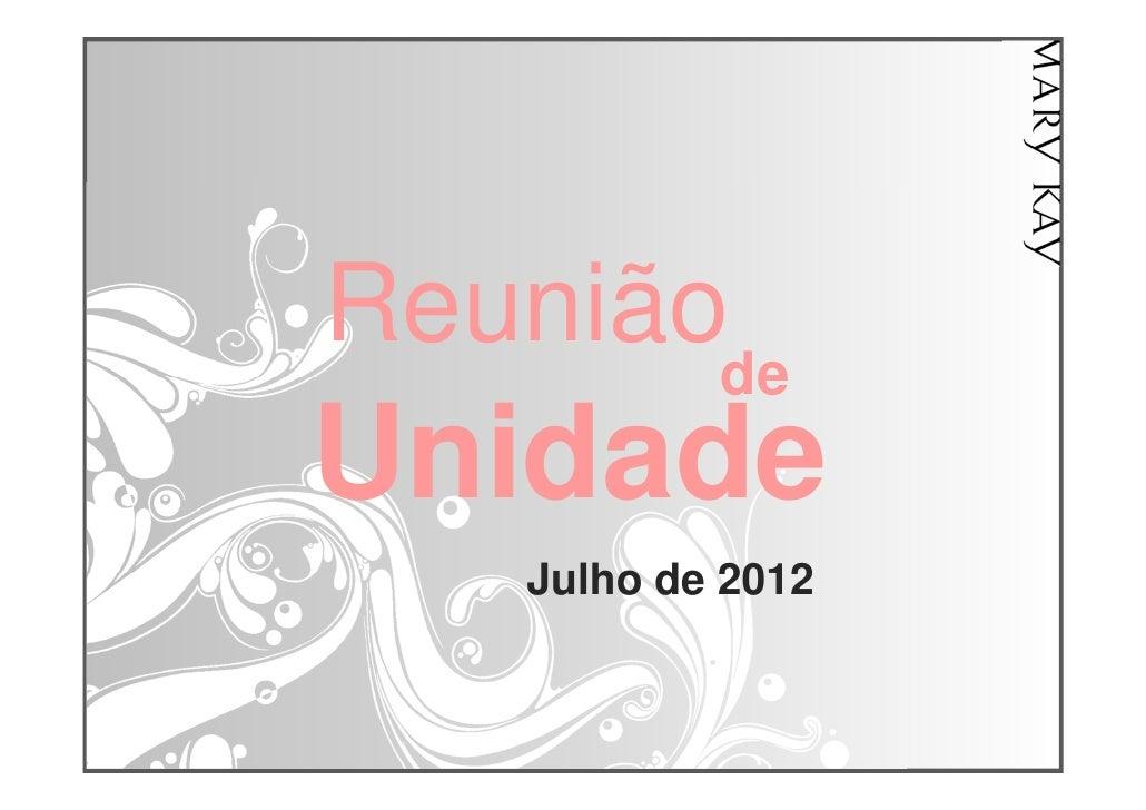 ReuniãodeUnidade   Julho de 2012