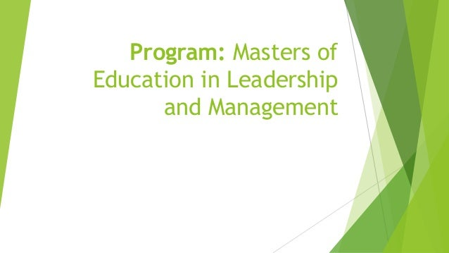 Program: Masters Of Education In Leadership And Management ...