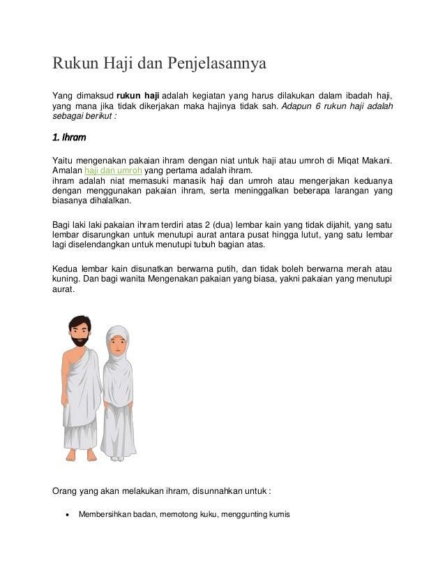 Rukun Haji dan Penjelasannya Yang dimaksud rukun haji adalah kegiatan yang harus dilakukan dalam ibadah haji, yang mana ji...