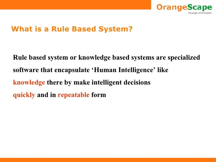 rule based system An application of rule-based forecasting to a situation lacking domain knowledge  (rbf) is an expert system that integrates judgment and statistical procedures to.