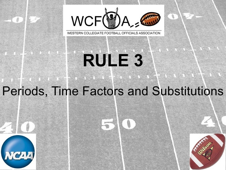 RULE 3 Periods, Time Factors and Substitutions