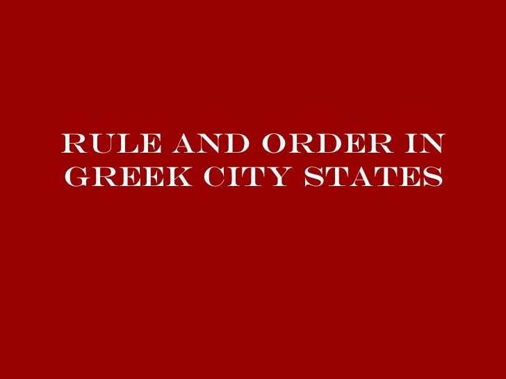 Rule and Order in Greek City States