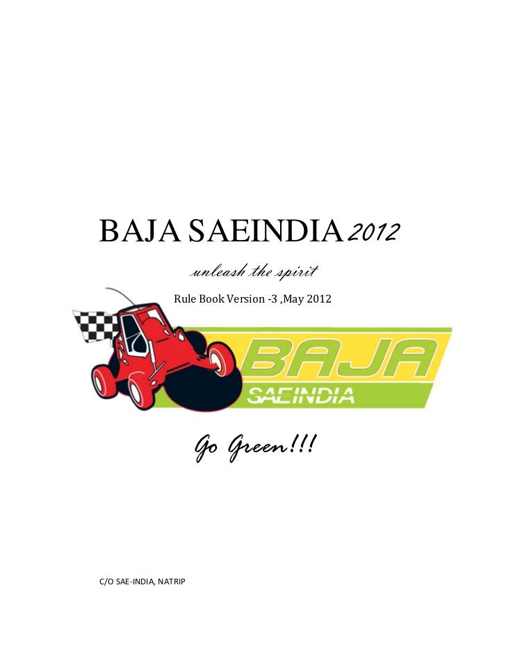 BAJA SAEINDIA 2012                        unleash the spirit                  Rule Book Version -3 ,May 2012              ...