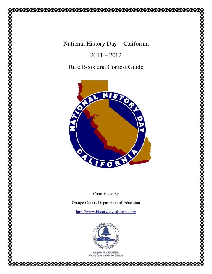 National History Day – California             2011 – 2012  Rule Book and Contest Guide              Coordinated by   Orang...