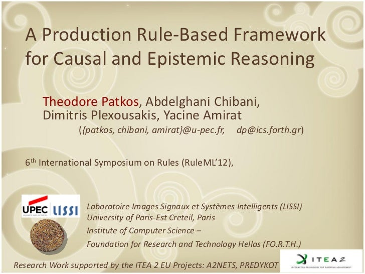 A Production Rule-Based Framework  for Causal and Epistemic Reasoning       Theodore Patkos, Abdelghani Chibani,       Dim...