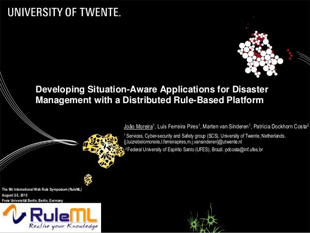 17/06/2015 1 Developing Situation-Aware Applications for Disaster Management with a Distributed Rule-Based Platform João M...