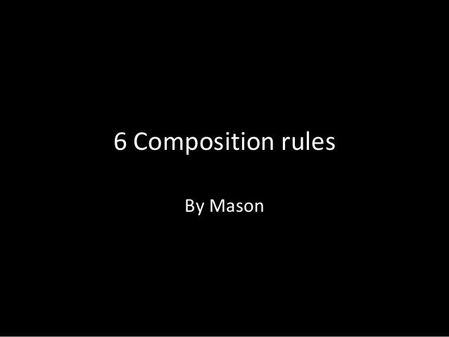 6 Composition rules By Mason