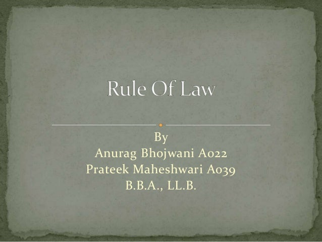 By Anurag Bhojwani A022 Prateek Maheshwari A039 B.B.A., LL.B.