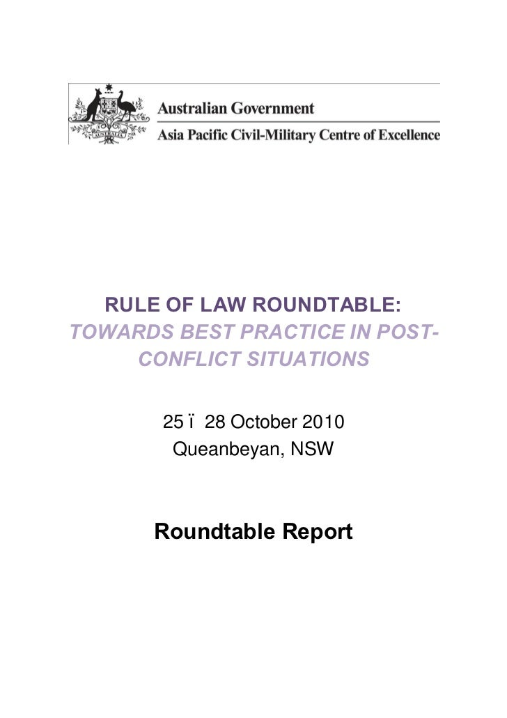 RULE OF LAW ROUNDTABLE:TOWARDS BEST PRACTICE IN POST-    CONFLICT SITUATIONS       25 28 October 2010        Queanbeyan, N...