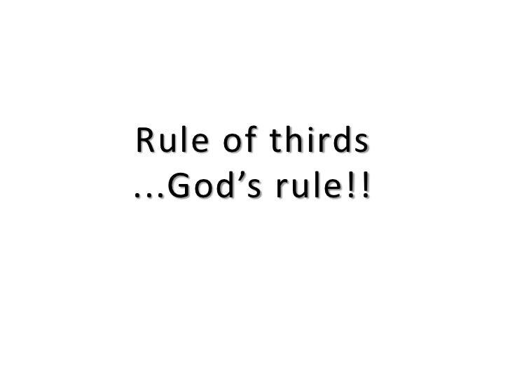 Rule of thirds...God's rule!!