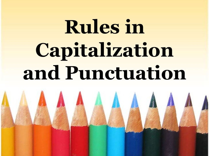 Rules in Capitalizationand Punctuation