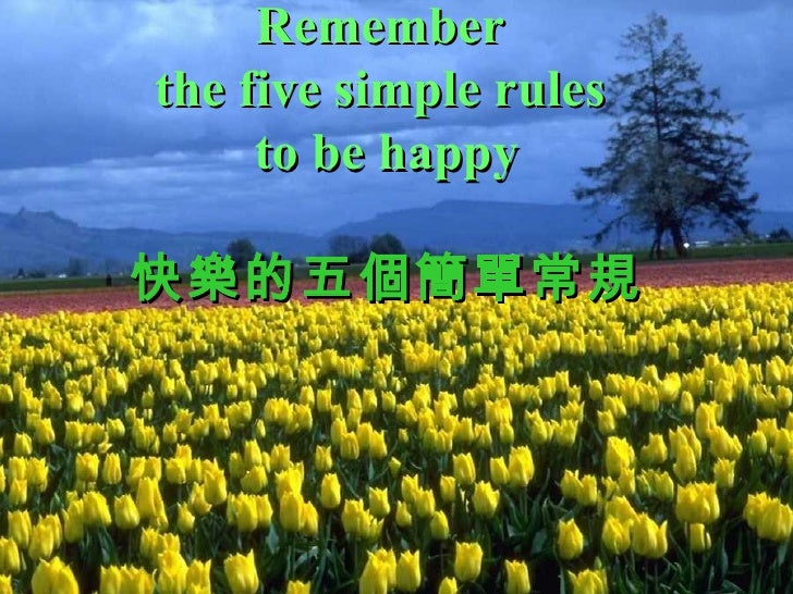 Remember  the five simple rules  to be happy 快樂的五個簡單常規