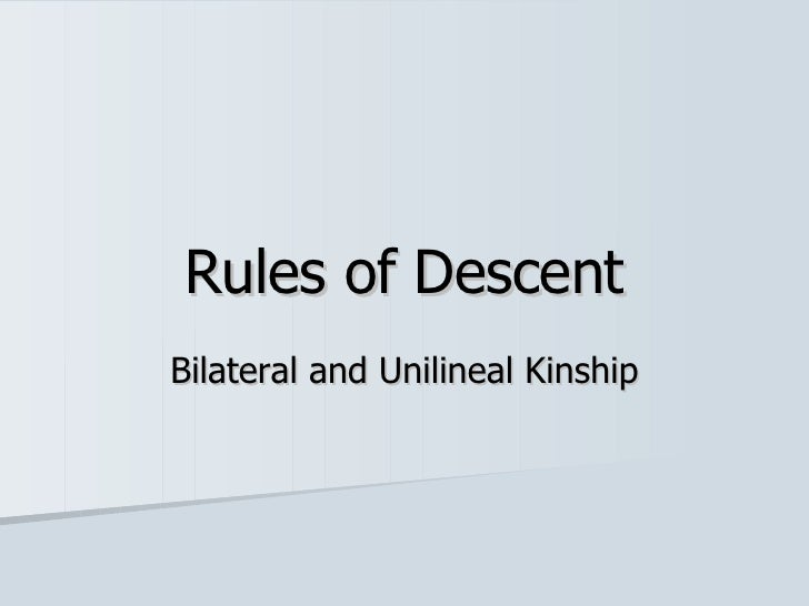 Rules of Descent Bilateral and Unilineal Kinship