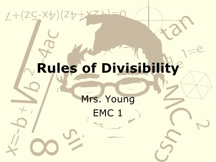 Rules of Divisibility Mrs. Young EMC 1