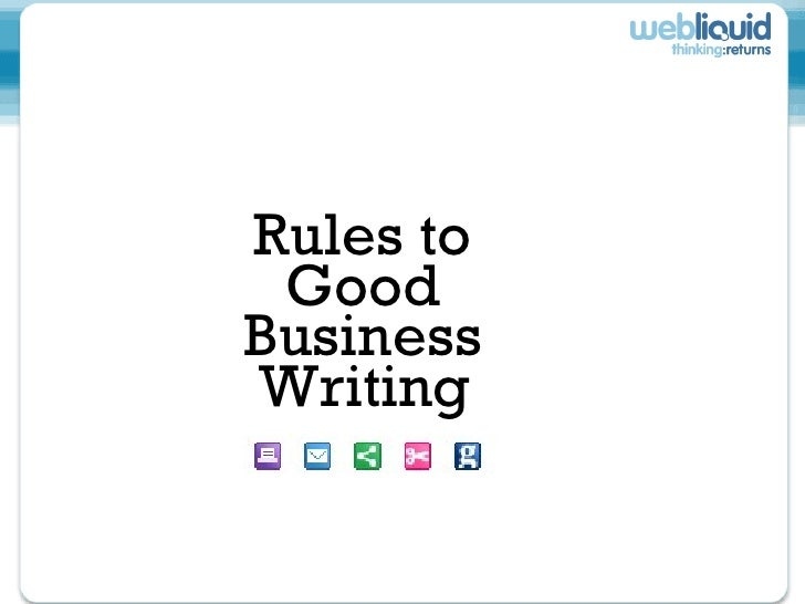 Rules to  Good  Business  Writing